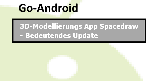 3d modellierungs app spacedraw bedeutendes update forum software f r android go android forum. Black Bedroom Furniture Sets. Home Design Ideas